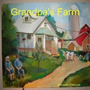 Grandpas farm by Kenneth Danczyk
