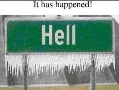 Oops! It was so cold, Hell froze over!