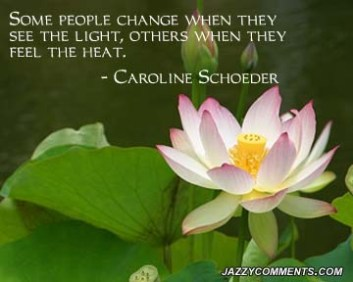 some-people-change-when-they-see-the-light-others-when-they-feel-the-heart-caroline-schoeder